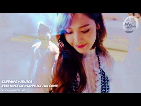 TAEYANG x JESSICA - Eyes Nose Lips/Love Me The Same (MashUp)