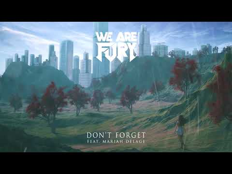 WE ARE FURY - Don't Forget (feat. Mariah Delage) [Lyrics]
