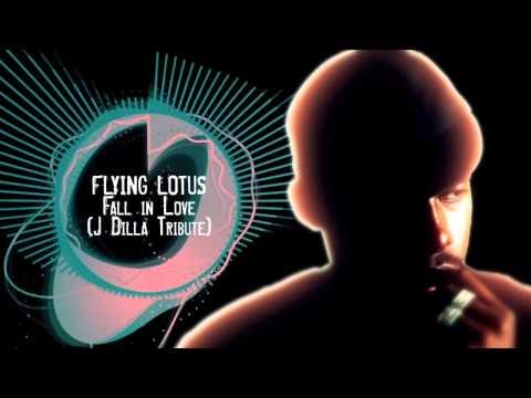 Flying Lotus - Fall in love ( J Dilla Tribute)