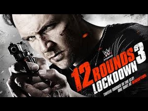 12 Rounds 3 Lockdown 2015 with Roger R. Cross, Daniel Cudmore, Jonathan Good Movie
