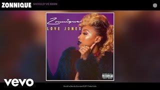 Zonnique - Should've Been (Audio)