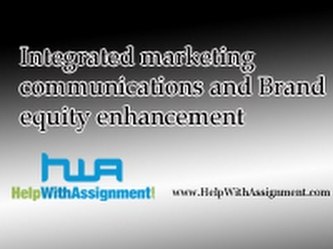 Integrated Marketing Communications And Brand Equity Enhancement