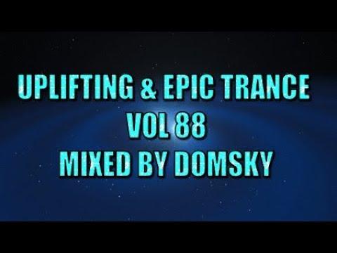 UPLIFTING TRANCE   UPLIFTING & EPIC TRANCE  VOL   88    MIXED BY DOMSKY