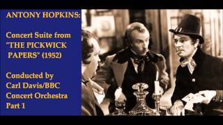 "Antony Hopkins: Suite from ""The Pickwick Papers"" (1952) Part 1"