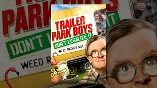 Trailer Park Boys: no legalizarlo