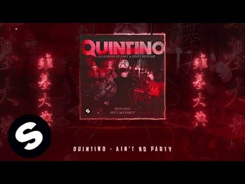 QUINTINO - AIN'T NO PARTY