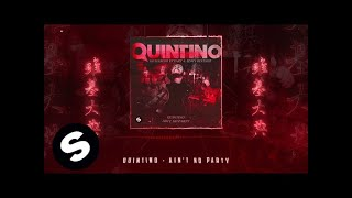 QUINTINO - AIN'T NO PARTY