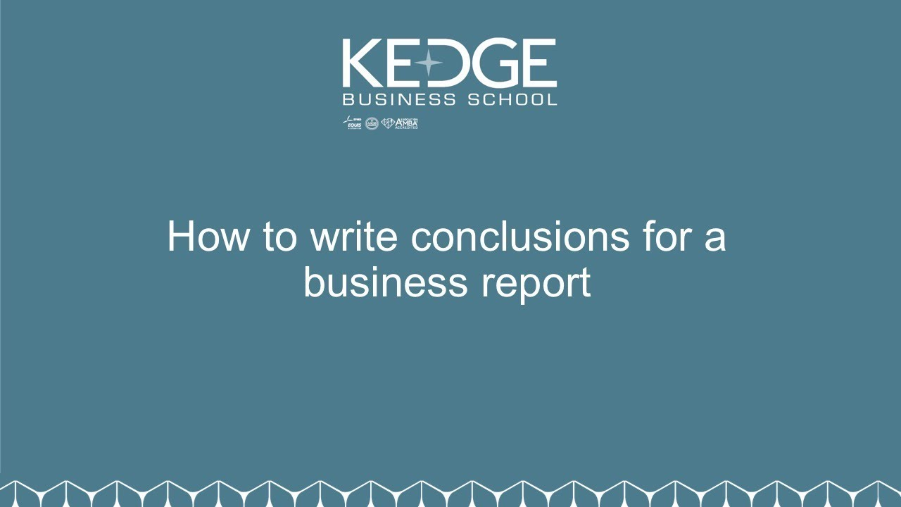 How to write a conclusion for a business report (12 of 12)