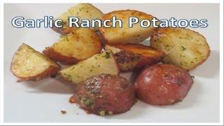 Garlic Ranch Potatoes - Recipe!