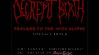 Decrepit birth- prelude to the Apocalypse (old version)