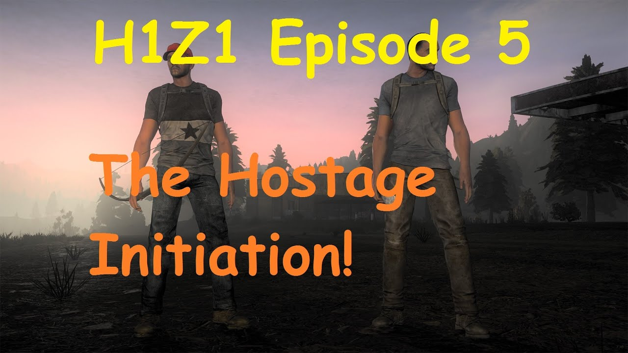 Download H1Z1: Episode 5 - The Hostage Initiation
