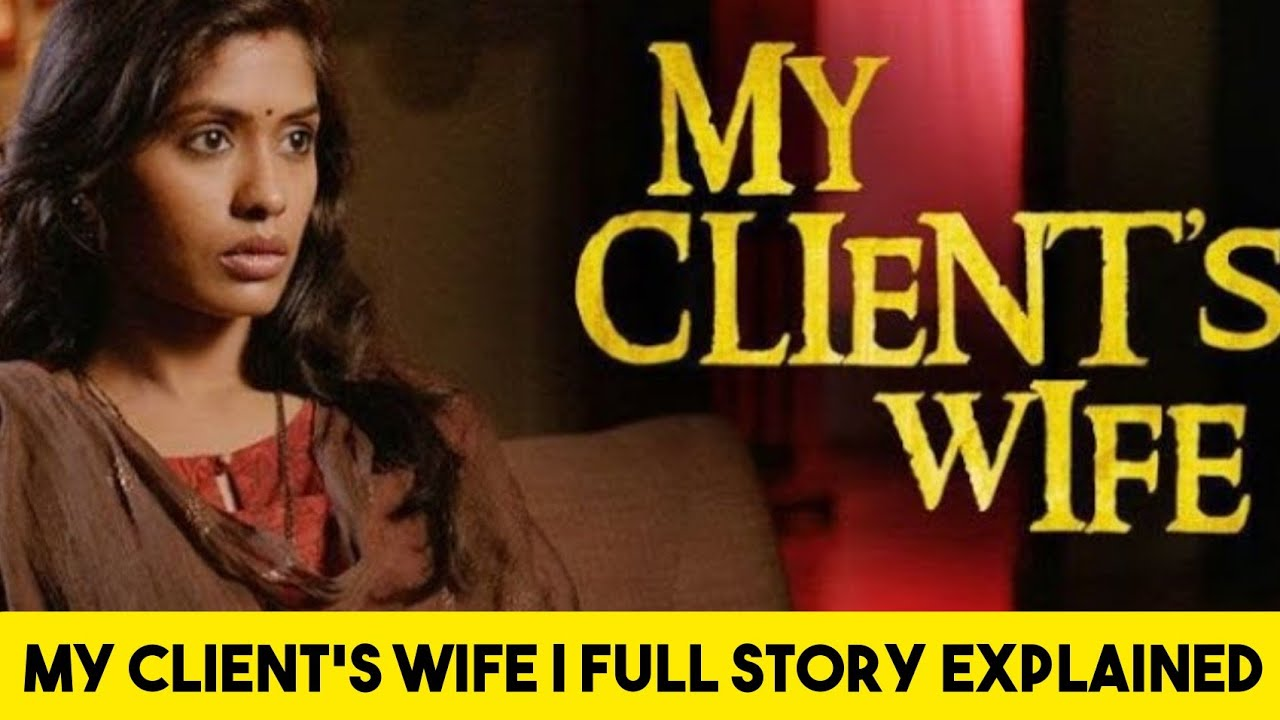 Download MY CLIENT'S WIFE   BEST INDIAN SUSPENSE MOVIE   #MyClientsWife    STORY EXPLAINED BY #NERDFLIX