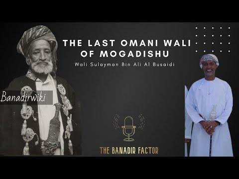 The Last Omani Chief Of Mogadishu | Revisiting Old Ties Between Banadir \u0026 Oman