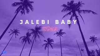 Tesher - Jalebi Baby | Lyrics Video