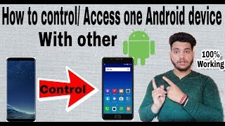 How to Control/ Access one Android Device with other in 2018