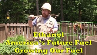 Ethanol: America's Future Fuel - Growing Our Fuel