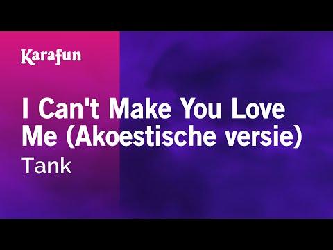 Karaoke I Can't Make You Love Me (Acoustic version) - Tank *