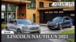 Lincoln Nautilus 2021 trình làng: Nội thất sang và cao cấp hơn hẳn + màn hình 13,2 inch |XEHAY.VN|