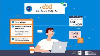 EBD ONLINE - AULA 10 [Presbiterianismo Avançado] - 06/12/2020 -  Presb. Daniel Galvão