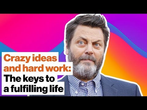 Crazy ideas and hard work| Nick Offerman