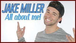 JAKE MILLER   GET TO KNOW ME!