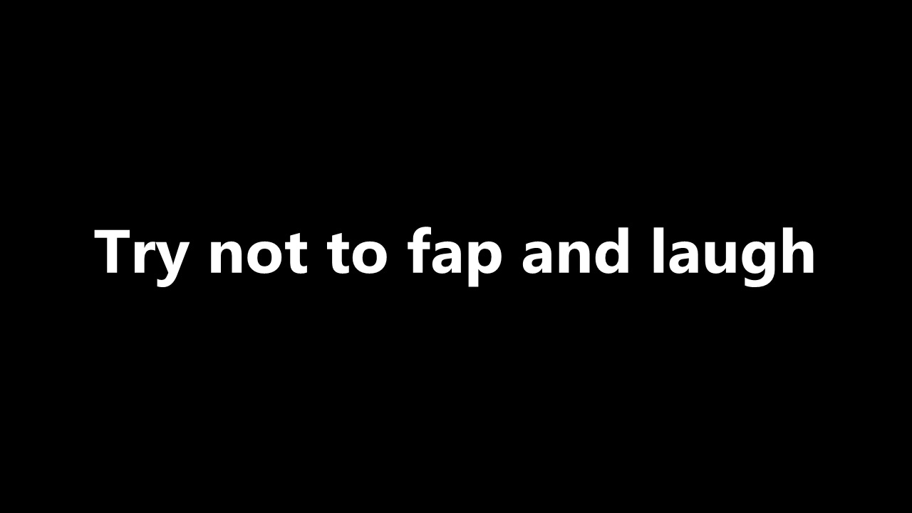 try not to fap