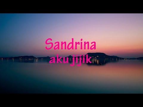 Sandrina - Aku Jijik Lyrics