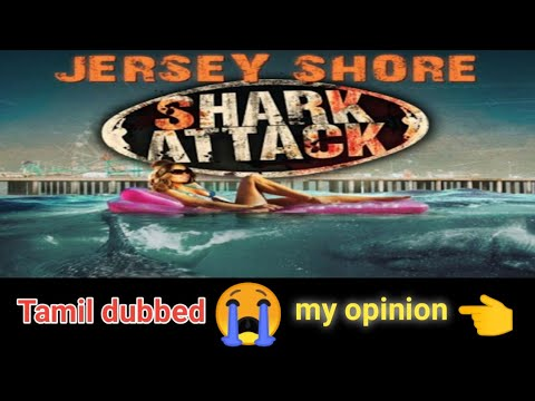 Download Jersey Shore Shark Attack 2012 Tamil dubbed movie my opinion