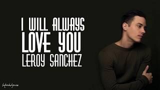 Download Mp3 Leroy Sanchez - I Will Always Love You  Lyrics