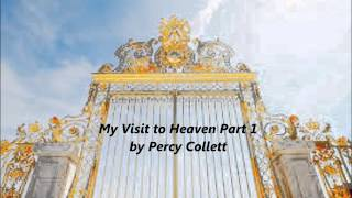 My visit to Heaven Vision of inside Holy City Testimony by Dr Percy Collett 5 Days Part 1