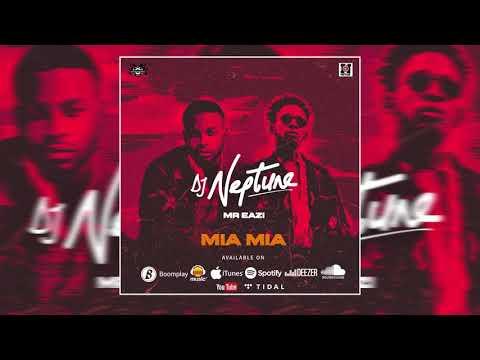 DJ Neptune Mia Mia Ft. Mr Eazi (official audio) ft Mr Eazi - DJ Neptune