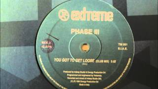Phase III - You Got To Get Loose