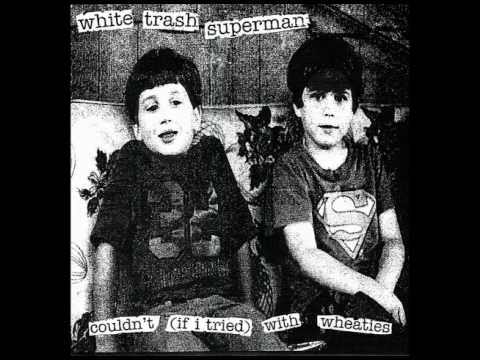 White Trash Superman - Couldn't (if I Tried)