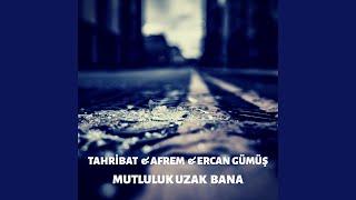 Mutluluk Uzak Bana (feat. Afrem & Ercan Gümüş) Resimi