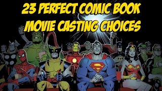 23 Perfect Comic Book Movie Casting Choices