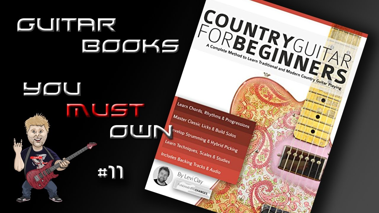 Country Guitar For Beginners Guitar Books You Must Own Youtube