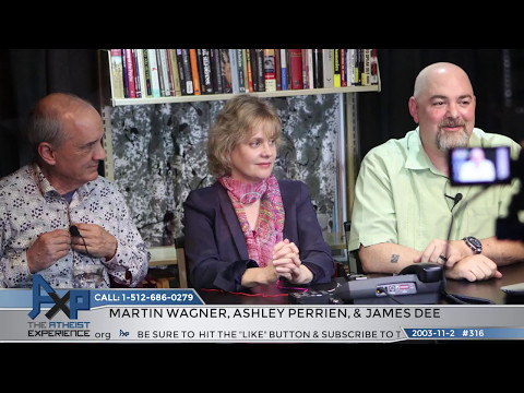 """Lost"" Atheist Experience #316 with Martin Wagner, Ashley Perrien, and James Dee"