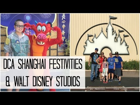 DCA SHANGHAI FESTIVITIES & WALT DISNEY STUDIOS! - June 16, 2016