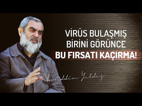 VİRÜS BULAŞMIŞ BİRİNİ GÖRÜNCE BU FIRSATI KAÇIRMA! | Nureddin Yıldız