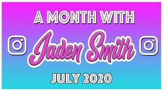 A Month with Jaden Smith | July 2020