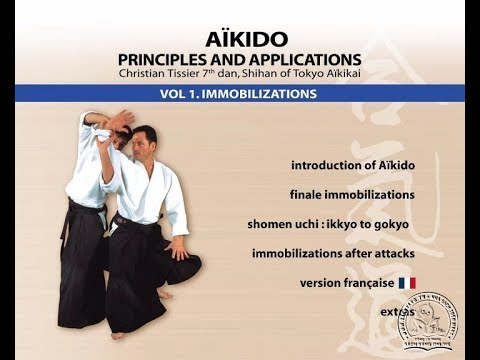 Christian Tissier - Vol 1. Immobilizations  AIKIDO – Principles and Applications