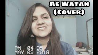 Ae watan (Female Cover)|| Raazi || Sunidhi Chauhan, Arijit Singh || Shankar-Ehsaan-Loy || Aliaa Bhat