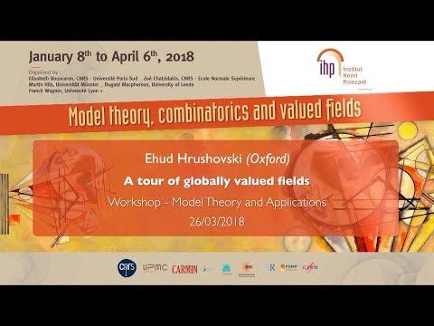 A tour of globally valued fields - E. Hrushovski - Workshop 3 - CEB T1 2018