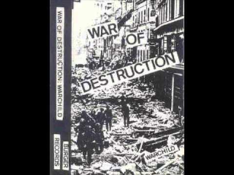 WAR OF DESTRUCTION - Warchild Demo 1981 (FULL)