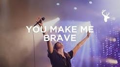 You Make Me Brave - Amanda Cook & Bethel Music (Official Live Music Video)