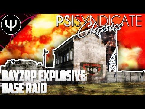 PsiSyndicate Classics — Episode 3 — DayZRP Explosive Base Raid!