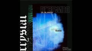 D.L. Blando - Crystal tears (prod. wax dee)