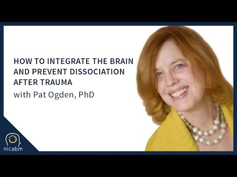 How to Integrate the Brain and Prevent Dissociation After Trauma with Pat Ogden, PhD