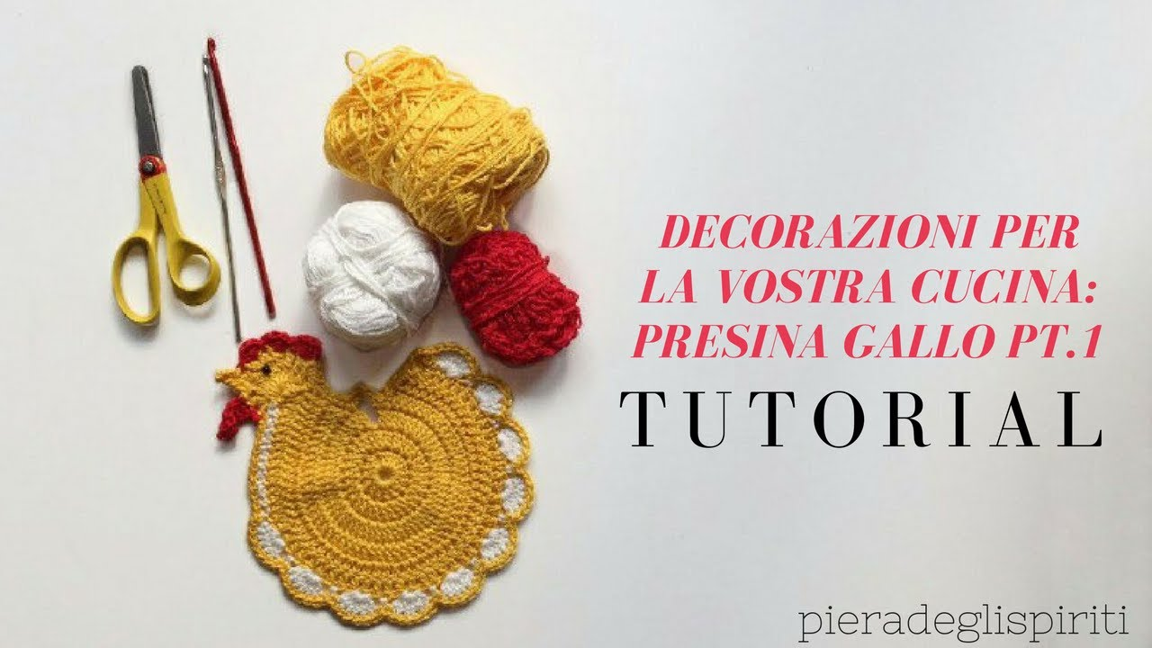 Tutorial Uncinetto Presina Gallo Pt 1 Pieradeglispiriti Youtube
