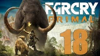 Far Cry: Primal Gameplay Walkthrough HD - The Lost Totem - Part 18 [No Commentary]